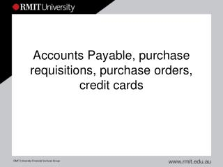 Accounts Payable, purchase requisitions, purchase orders, credit cards