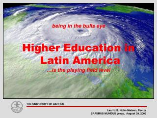 being in the bulls eye Higher Education in  Latin America …is the playing field level