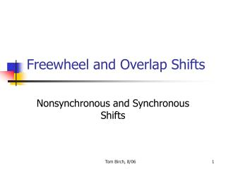 Freewheel and Overlap Shifts