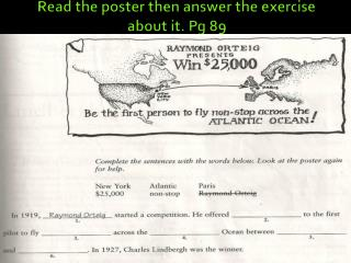 Read the poster then answer the exercise about it. Pg 89
