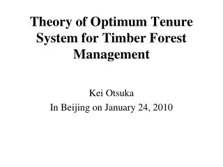Theory of Optimum Tenure System for Timber Forest Management
