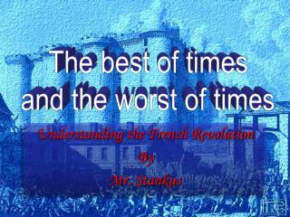 Understanding the French Revolution By Mr. Stankus