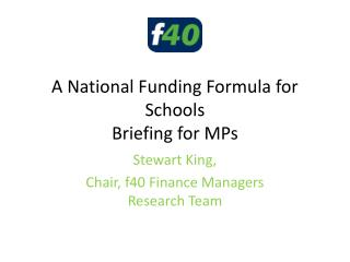 A National Funding Formula for Schools Briefing for MPs
