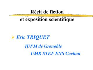 Récit de fiction et exposition scientifique