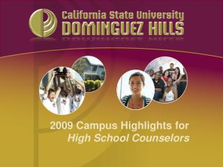 2009 Campus Highlights for High School Counselors