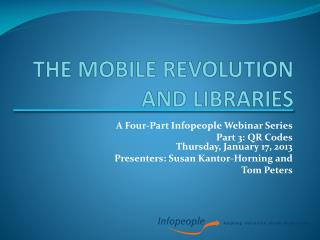 The Mobile Revolution and Libraries