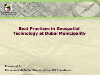 Best Practices in Geospatial Technology at Dubai Municipality