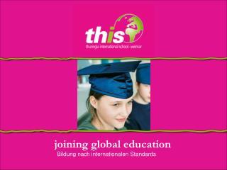 joining global education Bildung nach internationalen Standards