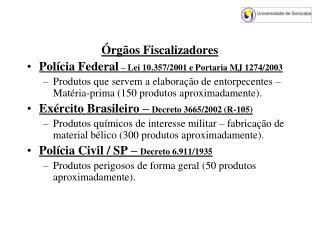 Órgãos Fiscalizadores Polícia Federal  – Lei 10.357/2001 e Portaria MJ 1274/2003