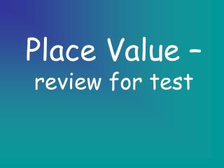 Place Value –  review for test