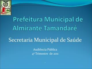 Secretaria Municipal de Saúde Audiência Pública 4º Trimestre  de 2011 .