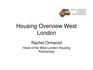 Housing Overview West London