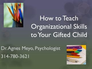 How to Teach Organizational Skills to Your Gifted Child