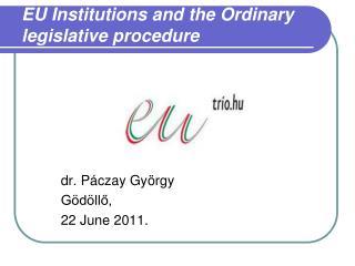 EU Institutions and the Ordinary legislative procedure