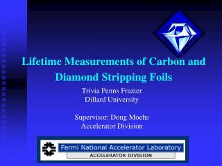 Lifetime Measurements of Carbon and Diamond Stripping Foils