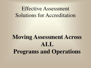 Effective Assessment Solutions for Accreditation