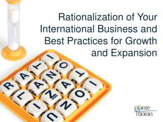 Rationalization of Your International Business and Best Practices for Growth and Expansion