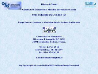 Thierry de Meeûs Génétique et Evolution des Maladies Infectieuses  (GEMI)