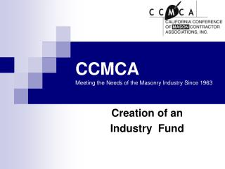 CCMCA Meeting the Needs of the Masonry Industry Since 1963