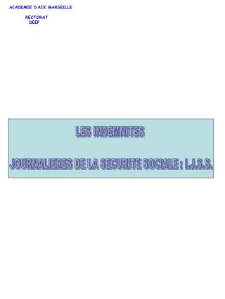 LES INDEMNITES  JOURNALIERES DE LA SECURITE SOCIALE�: I.J.S.S.