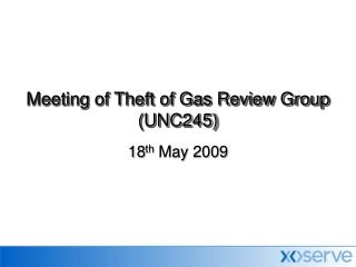 Meeting of Theft of Gas Review Group (UNC245)
