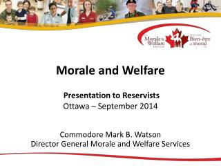 Morale and Welfare  Presentation to Reservists Ottawa – September  2014