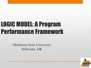 LOGIC MODEL: A Program Performance Framework
