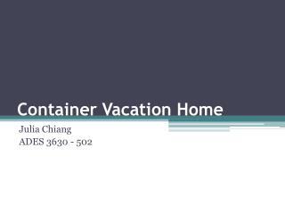 Container Vacation Home