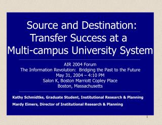Source and Destination: Transfer Success at a  Multi-campus University System AIR 2004 Forum