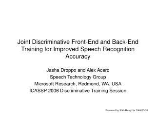 Joint Discriminative Front-End and Back-End Training for Improved Speech Recognition Accuracy