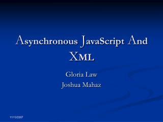 A synchronous J avaScript A nd X ML