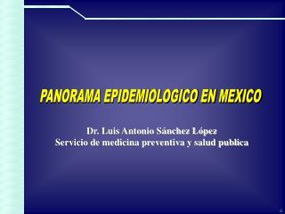 PANORAMA EPIDEMIOLOGICO EN MEXICO