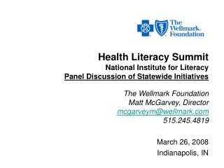 Health Literacy Summit National Institute for Literacy Panel Discussion of Statewide Initiatives