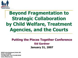 Putting the Pieces Together Conference Sid Gardner January 31, 2007