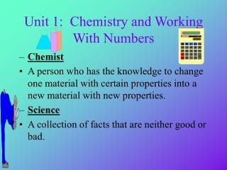 Unit 1:  Chemistry and Working With Numbers