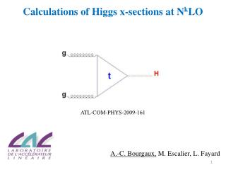 Calculations of Higgs x-sections at N k LO ATL-COM-PHYS-2009-161
