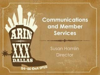 Communications and Member Services