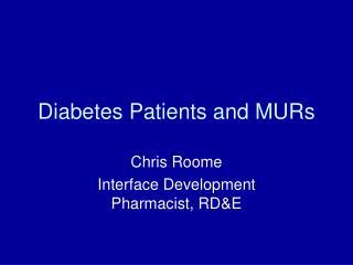 Diabetes Patients and MURs