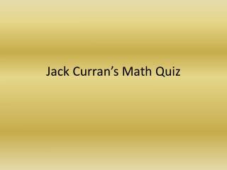 Jack Curran's Math Quiz