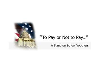 �To Pay or Not to Pay��