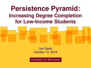 Persistence Pyramid : Increasing  Degree Completion for Low-Income Students