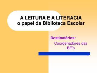 A LEITURA E A LITERACIA o papel da Biblioteca Escolar