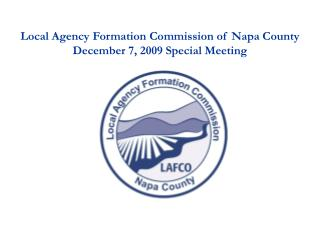Local Agency Formation Commission of Napa County December 7, 2009 Special Meeting