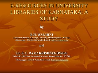 E-RESOURCES IN UNIVERSITY LIBRARIES OF KARNATAKA: A STUDY