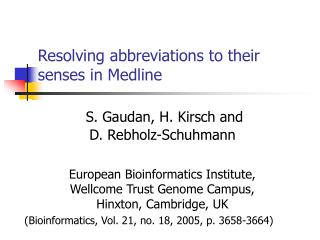 Resolving abbreviations to their senses in Medline