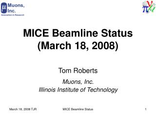MICE Beamline Status  (March 18, 2008)