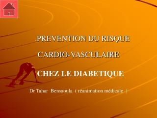 . PREVENTION DU RISQUE CARDIO-VASCULAIRE   CHEZ LE DIABETIQUE