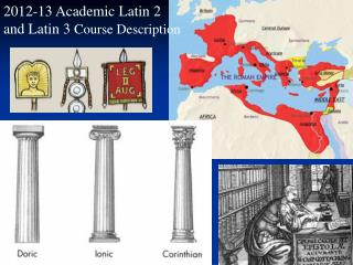 2012-13 Academic Latin 2 and Latin 3  Course  Description