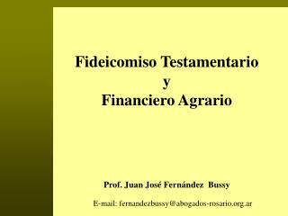 Fideicomiso Testamentario y Financiero Agrario