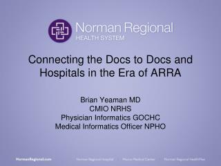 Connecting the Docs to Docs and Hospitals in the Era of ARRA